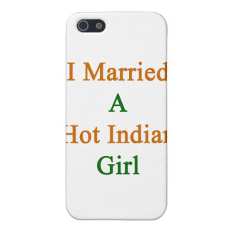 I Married A Hot Indian Girl iPhone 5 Case