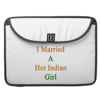 I Married A Hot Indian Girl MacBook Pro Sleeve