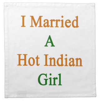 I Married A Hot Indian Girl Printed Napkins