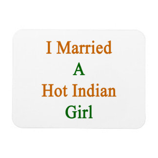 I Married A Hot Indian Girl Rectangle Magnets