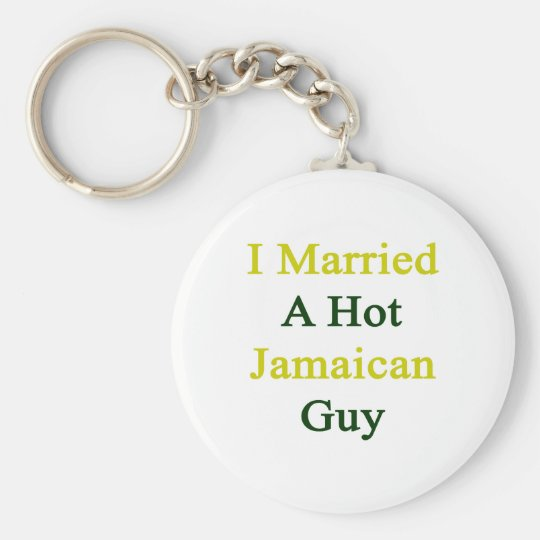 I Married A Hot Jamaican Guy Keychain
