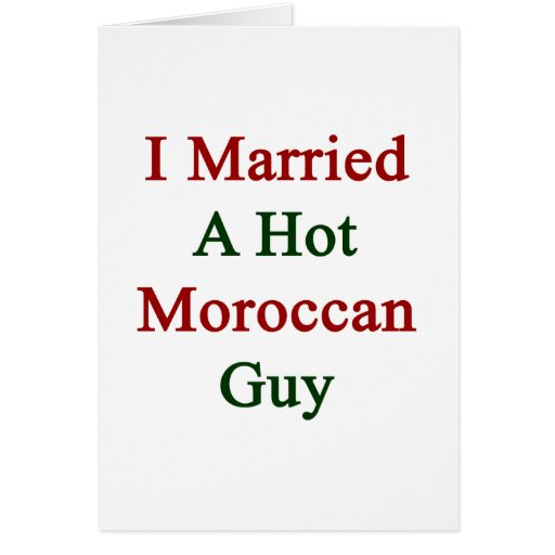 I Married A Hot Moroccan Guy Stationery Note Card