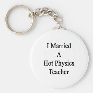 I Married A Hot Physics Teacher Keychain