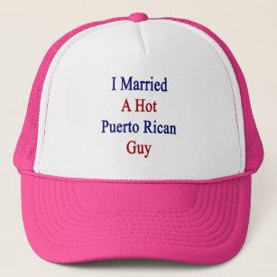 3103dee4350 I Married A Hot Puerto Rican Guy Trucker Hat
