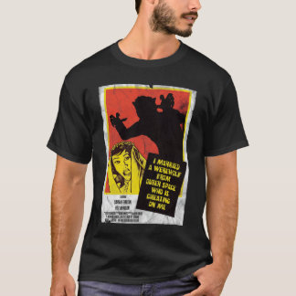 I married a werewolf from outerspace T-Shirt