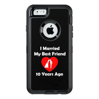 I Married My Best Friend 10 Years Ago OtterBox Defender iPhone Case