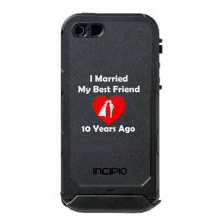 I Married My Best Friend 10 Years Ago Waterproof Case For iPhone SE/5/5s