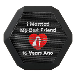 I Married My Best Friend 16 Years Ago Black Bluetooth Speaker