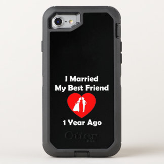 I Married My Best Friend 1 Year Ago OtterBox Defender iPhone 8/7 Case