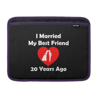 I Married My Best Friend 20 Years Ago MacBook Air Sleeves