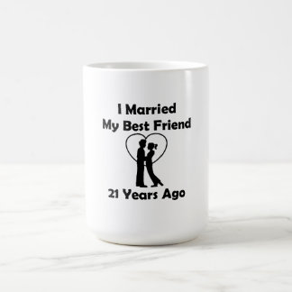 I Married My Best Friend 21 Years Ago Coffee Mug