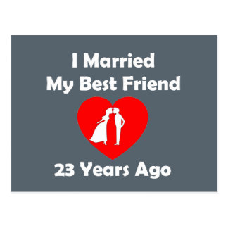 I Married My Best Friend 23 Years Ago Postcard