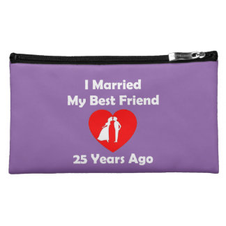 I Married My Best Friend 25 Years Ago Makeup Bag