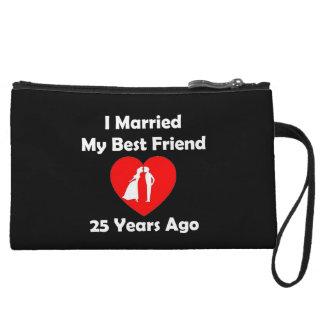 I Married My Best Friend 25 Years Ago Wristlet Wallet