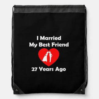 I Married My Best Friend 27 Years Ago Drawstring Bag