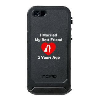 I Married My Best Friend 2 Years Ago Waterproof iPhone SE/5/5s Case