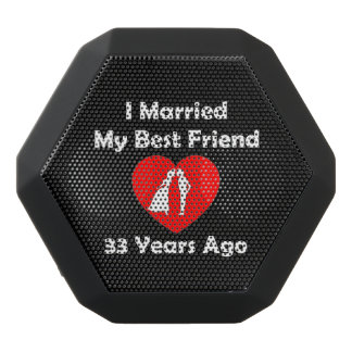 I Married My Best Friend 33 Years Ago Black Bluetooth Speaker