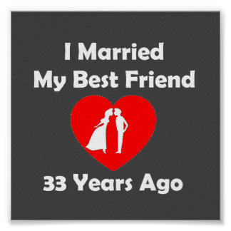 I Married My Best Friend 33 Years Ago Poster