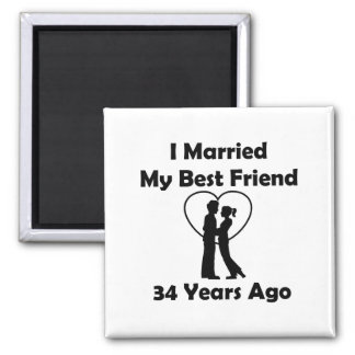 I Married My Best Friend 34 Years Ago Magnet