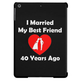 I Married My Best Friend 40 Years Ago iPad Air Cases