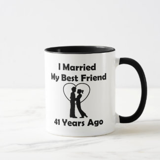 I Married My Best Friend 41 Years Ago Mug