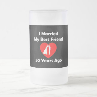 I Married My Best Friend 50 Years Ago Frosted Glass Beer Mug