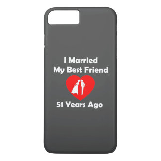 I Married My Best Friend 51 Years Ago iPhone 8 Plus/7 Plus Case