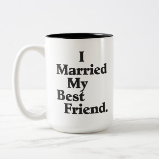 I Married My Best Friend Personalized Mug