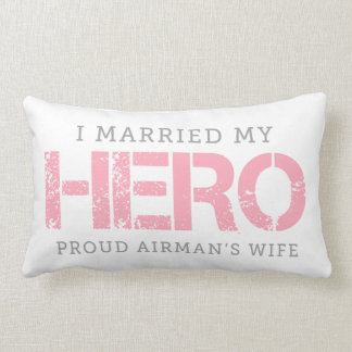 I Married My Hero - Airman's Wife Lumbar Pillow