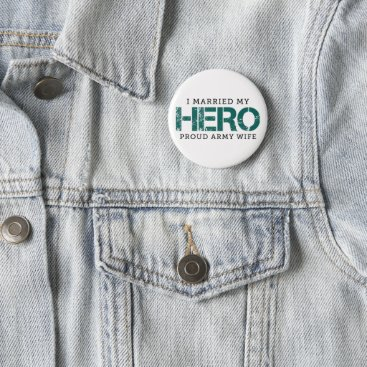I Married My Hero - Army Wife Button