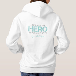 I Married My Hero - Army Wife Hoodie