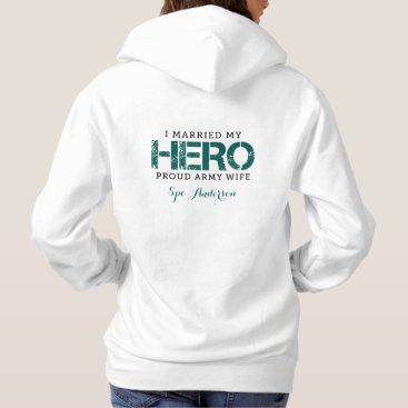 I Married My Hero - Army Wife Hoodie