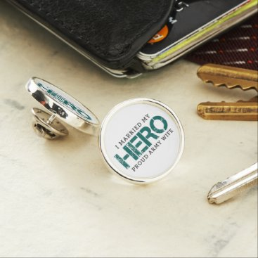 I Married My Hero - Army Wife Lapel Pin
