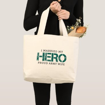 I Married My Hero - Army Wife Large Tote Bag