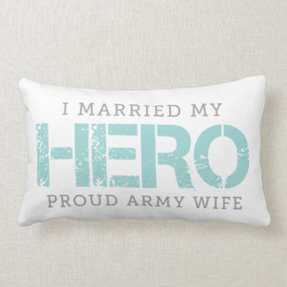 I Married My Hero - Army Wife Lumbar Pillow