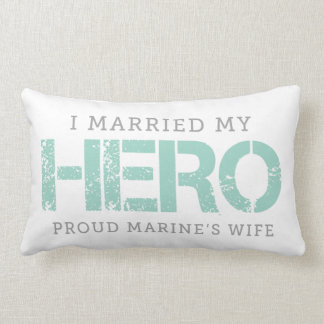 I Married My Hero - Marine's Wife Lumbar Pillow