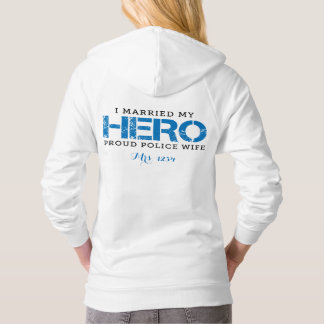 I Married My Hero - Police Wife Hoodie