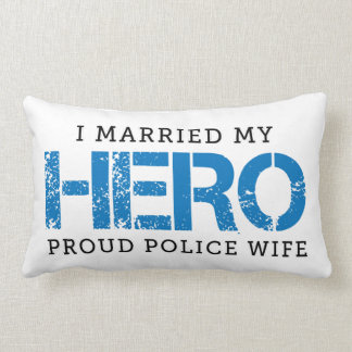 I Married My Hero - Police Wife Lumbar Pillow
