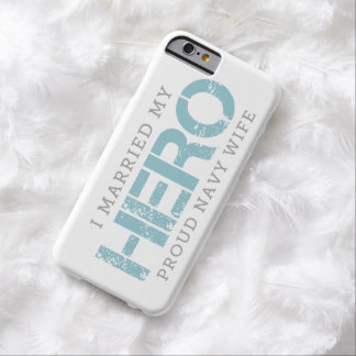 I Married My Hero - Sailor's Wife Barely There iPhone 6 Case
