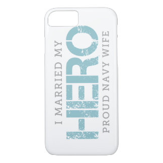 I Married My Hero - Sailor's Wife iPhone 7 Case