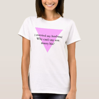 I married my husband Why can't m... T-Shirt