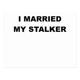 I MARRIED MY STALKER.png Post Card