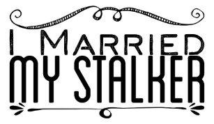 married my stalker