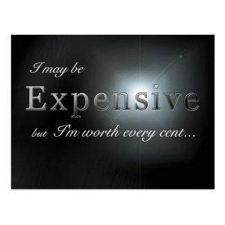 """""""I may be expensive"""" slogan postcard"""