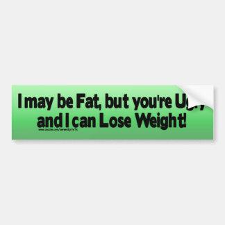 I may be Fat.... Bumper Sticker