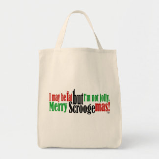 I May Be Fat But I'm Not Jolly Grocery Tote Bag