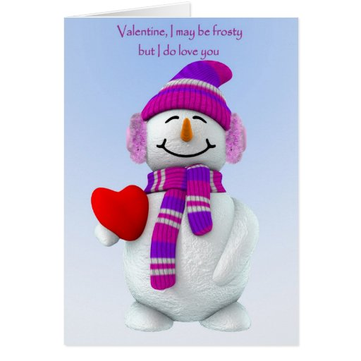 I may be frosty but I do love you Card