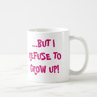 I MAY BE GETTING OLDER..., ...BUT I REFUSE TO G... COFFEE MUG