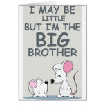 I may be little but I am the Big Brother Greeting Card