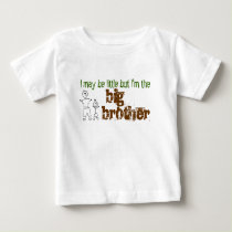 I may be little but I'm the big brother Baby T-Shirt